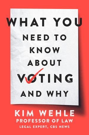 Book Author Podcast – What You Need to Know About Voting–and Why by Kim Wehle