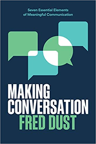 Book Author Podcast – Making Conversation: Seven Essential Elements of Meaningful Communication by Fred Dust