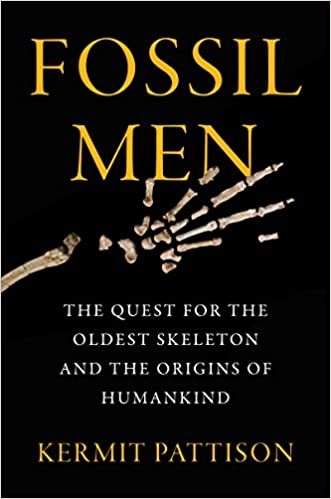 Book Author Podcast – Fossil Men: The Quest for the Oldest Skeleton and the Origins of Humankind by Kermit Pattison
