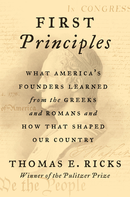 Book Author Podcast – First Principles: What America's Founders Learned from the Greeks and Romans and How That Shaped Our Country by Thomas E. Ricks