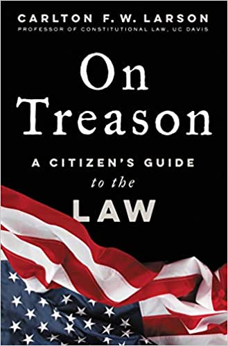 Book Author Podcast – On Treason: A Citizen's Guide to the Law by Carlton F. W. Larson